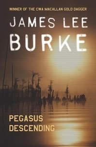 James Lee Burke - Pegasus Descending.
