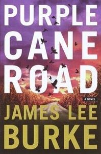James Lee Burke - Purple Cane Road.