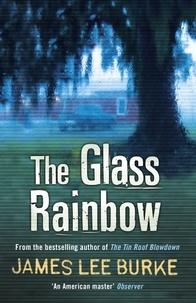 James Lee Burke - The Glass Rainbow.
