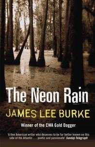 James Lee Burke - The Neon Rain.