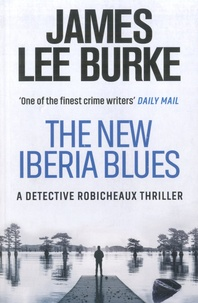 James Lee Burke - The New Iberia Blues.