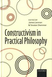 James Lenman et Yonatan Shemmer - Constructivism in Practical Philosophy.