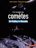 James Lequeux et Thérèse Encrenaz - A la rencontre des comètes - De Halley à Rosetta.