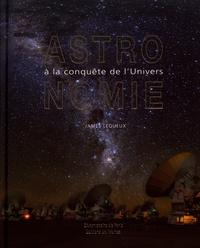 James Lequeux - Astronomie - A la conquête de l'univers.
