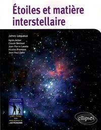 James Lequeux et Agnès Acker - Etoiles et matière interstellaire.