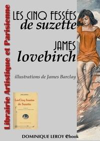 James Lovebirch et James Barclay [Topfer] - Les Cinq Fessées de Suzette.