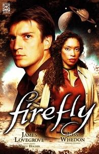James Lovegrove et Nancy Holder - Firefly - Tome 1, Big damn hero.