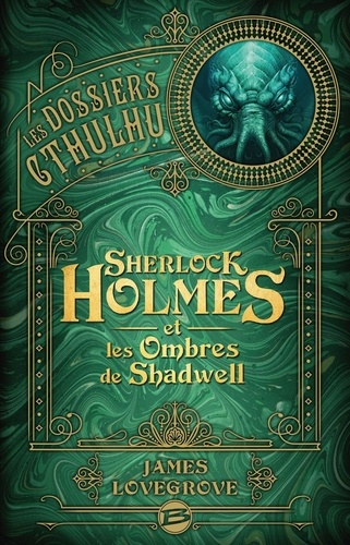 Les Dossiers Cthulhu  Sherlock Holmes et les ombres de Shadwell