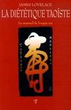 James Lovelace - La Diététique Taoïste.