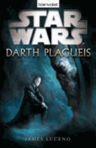 James Luceno - Star Wars(TM) Darth Plagueis.