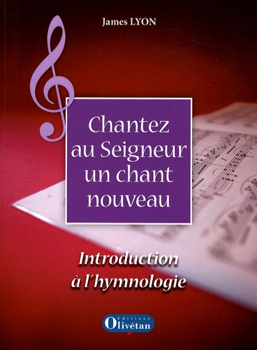 James Lyon - Chantez au Seigneur un chant nouveau - Introduction à l'hymnologie. 1 CD audio