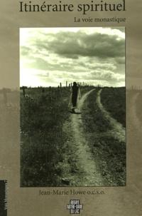 James-M Howe - Itinéraire spirituel - La voie monastique.