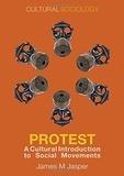 James M. Jasper - Protest - A Cultural Introduction to Social Movements.