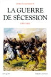 James-M McPherson - La guerre de Sécession - 1861-1865.