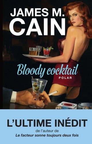 James Mallahan Cain - Bloody cocktail.