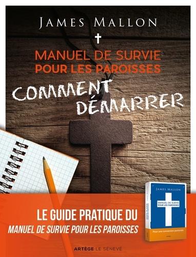 James Mallon - Manuel de survie pour les paroisses, comment démarrer - Un guide pour transformer votre paroisse étape par étape.