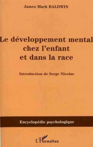 James Mark Baldwin - Le développement mental chez l'enfant et dans la race.