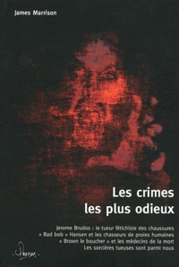 James Marrison - Les crimes les plus odieux.