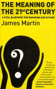 James Martin - The Meaning of the 21th Century.