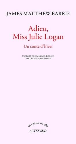 Adieu, miss Julie Logan. Un conte d'hiver