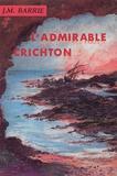 James Matthew Barrie - L'Admirable Crichton.