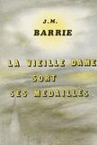 James Matthew Barrie - La vieille dame sort ses médailles.