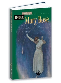 James Matthew Barrie - Mary Rose.