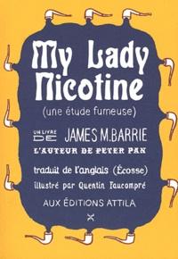 James Matthew Barrie - My Lady Nicotine - A study in Smoke.