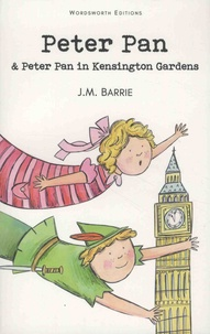 James Matthew Barrie - Peter Pan & Peter Pan in Kensington Gardens.