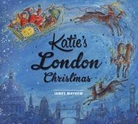 James Mayhew - Katie's London Christmas.
