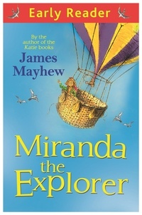 James Mayhew - Miranda The Explorer.