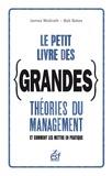 James Mc grath et Bob Bates - Le petit livre des grandes théories du management.