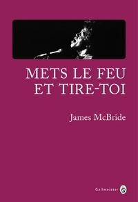 Téléchargez Google Books pour colorier les coins Mets le feu et tire-toi  - A la recherche de James Brown et de l'âme de l'Amérique par James McBride