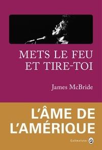 Livres en téléchargement gratuit en anglais Mets le feu et tire-toi  - A la recherche de James Brown et de l'âme de l'Amérique