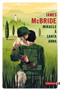 James McBride - Miracle à Santa Anna.