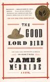 James McBride - The Good Lord Bird.