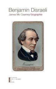 James McCearney - Benjamin Disraeli (1804-1881) - Biographie.