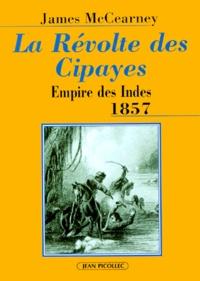 James McCearney - La révolte des cipayes.