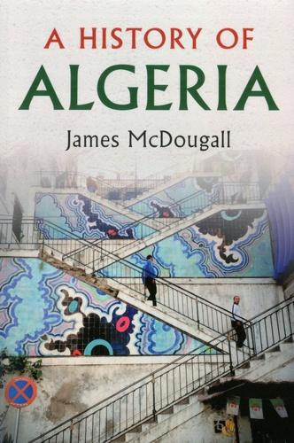James McDougall - A History of Algeria.