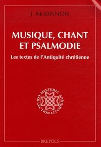 James McKinnon - Musique, chant et psalmodie - Les textes de l'Antiquité chrétienne.