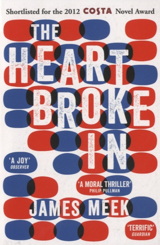 James Meek - The Heart Broke in.