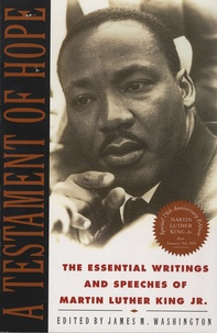 James Melvin Washington - A Testament of Hope - The Essential Writings of Martin Luther King, Jr..