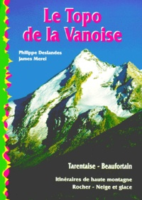 James Merel et Philippe Deslandes - LE TOPO DE LA VANOISE. - Les hautes vallées de Tarentaise.