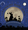 James Mitchem et Claire Patane - Goodnight Baby Moon - A Bedtime Tale About the Moon.