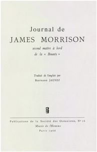 James Morrison - Journal de James Morrison, second maître à bord de la «Bounty».