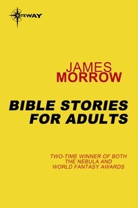 James Morrow - Bible Stories for Adults.