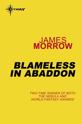 James Morrow - Blameless in Abaddon.