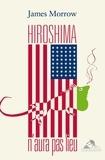 James Morrow - Hiroshima n'aura pas lieu.