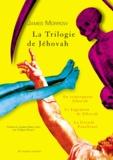 James Morrow - La Trilogie de Jéhovah - En remorquant Jéhovah ; Le Jugement de Jéhovah ; La Grande Faucheuse.