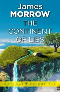 James Morrow - The Continent of Lies.